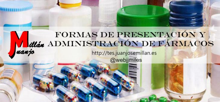 Formas de presentación y administración de fármacos